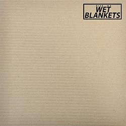 Wet Blankets - Rise of the Wet Blankets lp (Agitated/AntiFade)